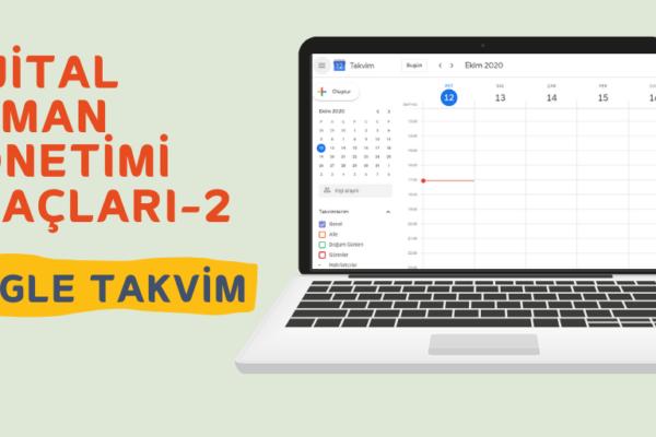 Dijital Zaman Yönetimi Araçları – Google Takvim
